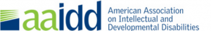 AAIDD: American Association on Intellectual and Developmental Disabilities