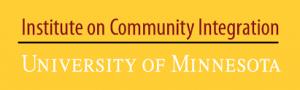 Institute on Community Integration: University of Minnesota