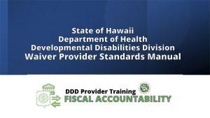 DDD Provider Training: Fiscal Accountability