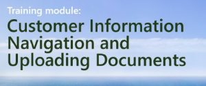 Training Module: Customer Information Navigation and Uploading Documents