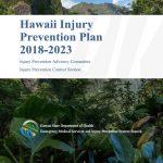 Hawaii Injury Prevention Plan 2018-2023