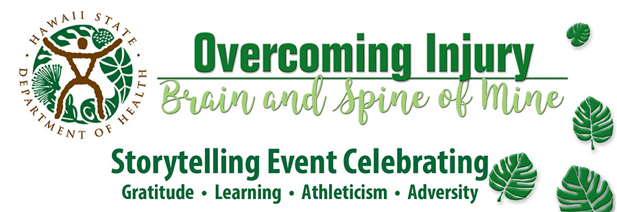 Overcoming Injury: Brain and Spine of Mine. Storytelling Event Celebrating Gratitude, Learning, Athleticism and Adversity
