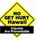 No Get Hurt Hawaii