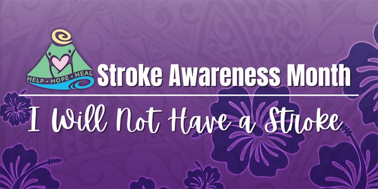 Stroke Awareness Month: I Will Not Have a Stroke
